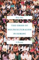 The Crisis of Multiculturalism in Europe: A History (Paperback)