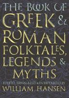 The Book of Greek and Roman Folktales, Legends, and Myths (Paperback)