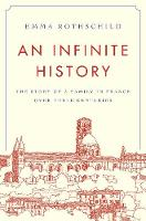 An Infinite History: The Story of a Family in France over Three Centuries (Hardback)