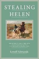 Stealing Helen: The Myth of the Abducted Wife in Comparative Perspective (Paperback)