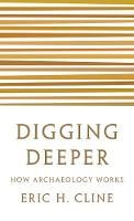 Digging Deeper: How Archaeology Works (Paperback)