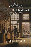 The Secular Enlightenment (Paperback)