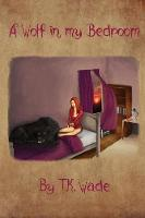 A Wolf in my Bedroom (Paperback)