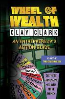 Wheel of Wealth: An Entrepreneur's Action Guide (Paperback)