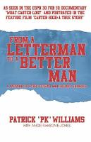 From a Letterman to a Better Man: A Memoir of First Downs and Second Chances - Story of Redemption and Humility (Paperback)