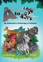 Armored Armadillo to Zippy Zebra: An Alliterative Anthology of Animals (Paperback)