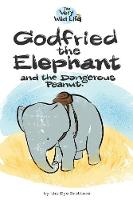 Godfried the Elephant and the Dangerous Peanut - Very Wild Life 1 (Paperback)