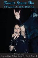 Ronnie James Dio: A Biography of a Heavy Metal Icon (Paperback)