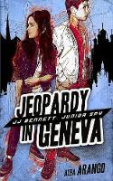 Jeopardy in Geneva - Jj Bennett: Junior Spy 2 (Paperback)