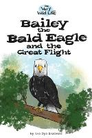 Bailey the Bald Eagle and the Great Flight - Very Wild Life 2 (Paperback)