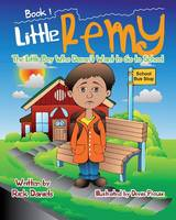 Little Remy: The Little Boy Who Doesn't Want to Go to School (Paperback)