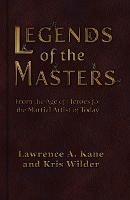 Legends of the Masters: From the Age of Heroes for the Martial Artist of Today (Paperback)