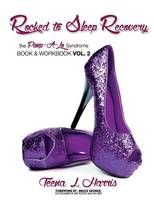 Rocked to Sleep Recovery the Pimp-A-Lo Syndrome Book & Workbook Vol.2 (Paperback)