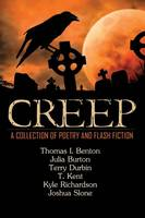 Creep: A Collection of Poetry and Flash Fiction (Paperback)