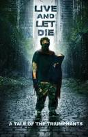 Live and Let Die: A Tale of the Triumphants (Paperback)