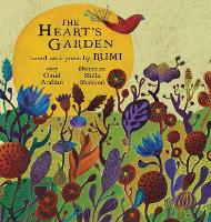 The Heart's Garden: based on a poem by RUMI - Little Rumi 1 (Hardback)