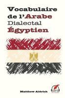 Vocabulaire de l'Arabe Dialectal Egyptien (Paperback)