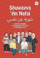 Shuwayya 'An Nafsi: Listening, Reading, and Expressing Yourself in Egyptian Arabic - Shuwayya 'an Nafsi 1 (Paperback)