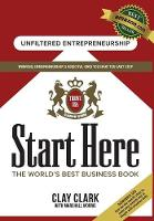 Start Here: The World's Best Business Growth & Consulting Book: Business Growth Strategies from the World's Best Business Coach (Hardback)
