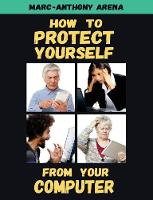 How to Protect Yourself from Your Computer (Paperback)