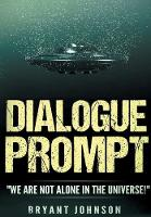 Dialogue Prompt: We Are Not Alone in the Universe! (Paperback)