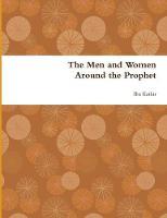 The Men and Women Around the Prophet (Paperback)