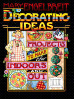 Decorating Ideas: Projects to Make for Indoors and Out (Paperback)