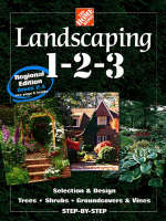 Landscaping 1-2-3: Selection and Design, Trees, Shrubs, Groundcovers, Vines (Paperback)