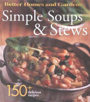 Simple Soups and Stews: 150+ Delicious Recipes (Spiral bound)