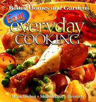 Easy Everyday Cooking: Main Dishes, Side Dishes, Desserts (Paperback)