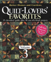 Quilt-Lovers' Favorites: v. 3: 15 Cherished Quilts Plus 48 One-of-a-Kind Projects - Better Homes & Gardens S. (Paperback)
