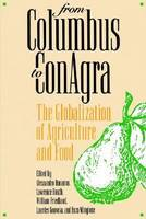 From Columbus to ConAgra: Globalization of Agriculture and Food - Rural America (Paperback)