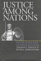 Justice Among Nations: On the Moral Basis of Power and Peace (Hardback)