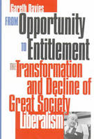 From Opportunity to Entitlement: The Transformation and Decline of Great Society Liberalism (Paperback)