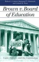 Brown v. Board of Education: Caste, Culture, and the Constitution - Landmark Law Cases and American Society (Hardback)