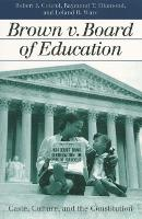 Brown V. Board of Education: Caste, Culture, and the Constitution (Paperback)