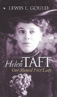 Helen Taft: Our Musical First Lady (Hardback)