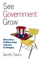 See Government Grow: Education Policy from Johnson to Reagan (Paperback)