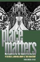 Place Matters: Metropolitics for the Twenty-First Century - Studies in Government and Public Policy (Paperback)