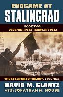 Endgame at Stalingrad: The Stalingrad Trilogy, Volume 3: Book Two: December 1942-January 1943 - Modern War Studies (Hardback)
