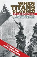 When Titans Clashed: How the Red Army Stopped Hitler - Modern War Studies (Paperback)