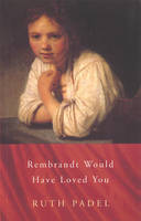 Rembrandt Would Have Loved You (Paperback)