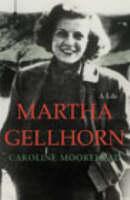 Martha Gellhorn: A Life (Hardback)