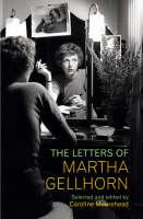 The Letters of Martha Gellhorn (Hardback)