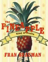 The Pineapple: King of Fruits (Hardback)