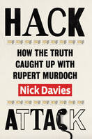 Hack Attack: How the truth caught up with Rupert Murdoch (Paperback)