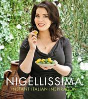 Nigellissima: Instant Italian Inspiration (Paperback)