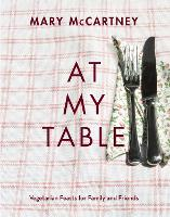 At My Table: Vegetarian Feasts for Family and Friends (Hardback)