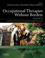 Occupational Therapies without Borders - Volume 2: Towards an ecology of occupation-based practices (Paperback)