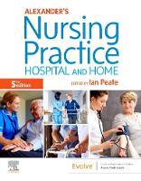 Alexander's Nursing Practice: Hospital and Home (Paperback)